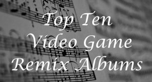 Top 10 video game remix soundtracks